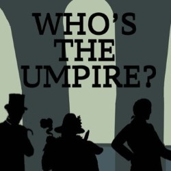 Who's the Umpire.
