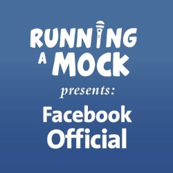 Running-a-Mock Presents: Facebook Official.