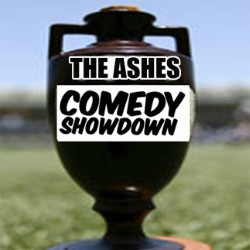 The Ashes: Comedy Showdown.