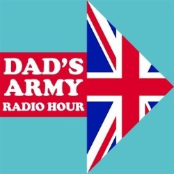 Dad's Army Radio Hour.