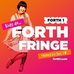 Kids Do Forth On The Fringe. Bec Hill.