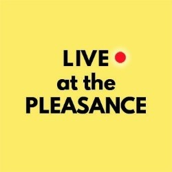 Live at the Pleasance.