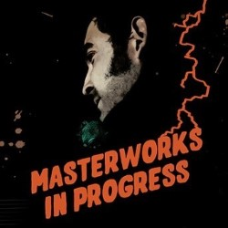 Nick Helm: Masterworks in Progress '17. Nick Helm.