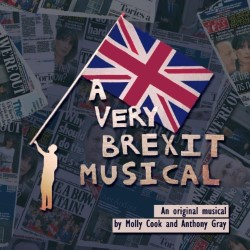 A Very Brexit Musical