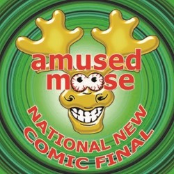 Amused Moose Comedy's National New Comic Award: Final.