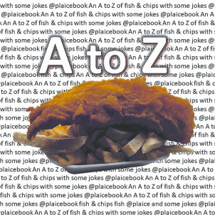 An A To Z of Fish & Chips with Some Jokes.