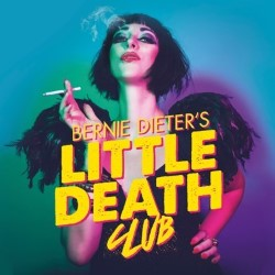 Little Death Club. Bernie Dieter.