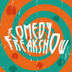 Comedy Freak Show.
