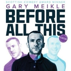 Gary Meikle - Before All This. Gary Meikle.