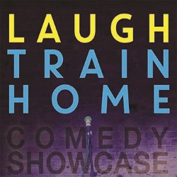 Laugh Train Home Comedy Showcase.