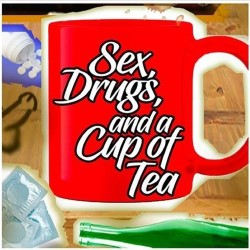 Sex, Drugs and a Cup of Tea.