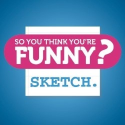 So You Think You're Funny? Sketch.