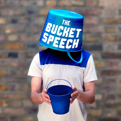 The Bucket Speech.