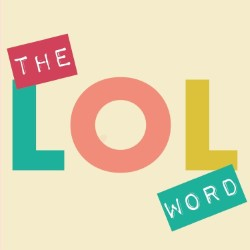 The LOL Word.