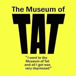 The Museum of Tat Roadshow.