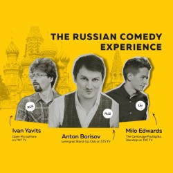 The Russian Comedy Experience. Image shows from L to R: Ivan Yavits, Anton Borisov, Milo Edwards.