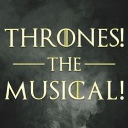 Thrones! The Musical Parody.