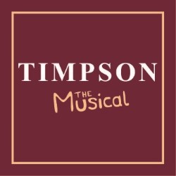 Timpson: The Musical.