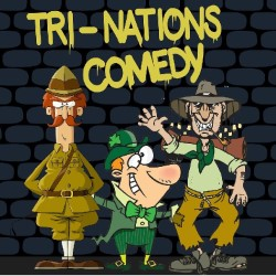 Tri-Nations Comedy.