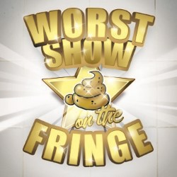 Worst Show on the Fringe - Free!.