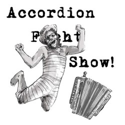 Accordion Fight Show.
