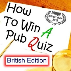 Alex Love: How to Win a Pub Quiz - British Edition.