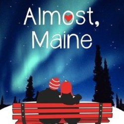 Almost, Maine.