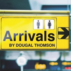 Arrivals. Dougal Thomson.