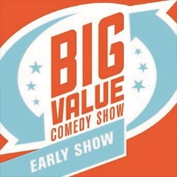 Big Value Comedy Show - Early.