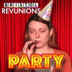 Bristol Revunions: Party.