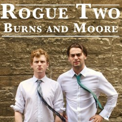 Rogue Two: Burns And Moore.