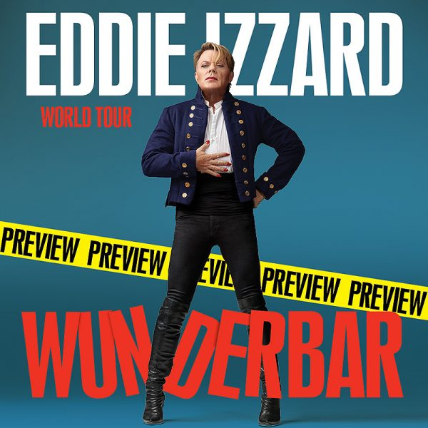 Eddie Izzard: Wunderbar Preview. Eddie Izzard.