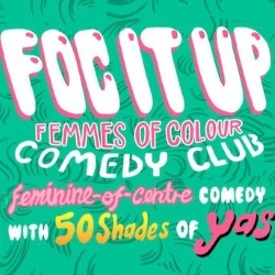 FOC It Up: The Femmes of Colour Comedy Club.