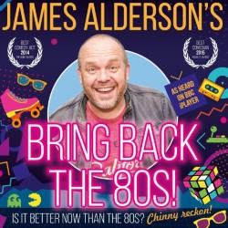 Bring Back the 80s. James Alderson.