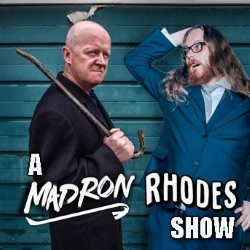 A Mad Ron Rhodes Show. Image shows from L to R: Mad Ron, Sam Rhodes.