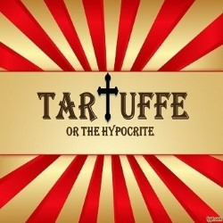 Tartuffe or The Hypocrite.