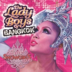The Lady Boys Of Bangkok - The Greatest Showgirls Tour.