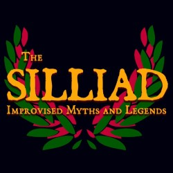 The Silliad: Improvised Myths and Legends.