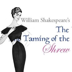 The Taming of the Shrew.