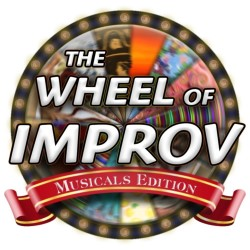 The Wheel of Improv: Musical Edition!.