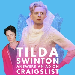 Tilda Swinton Answers An Ad On Craigslist. Image shows from L to R: Tom Lenk, Byron Lane.