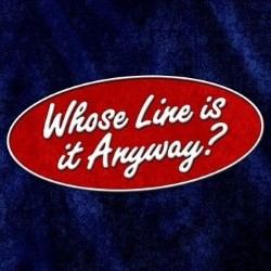 Whose Line Is It Anyway? Live at the Fringe.