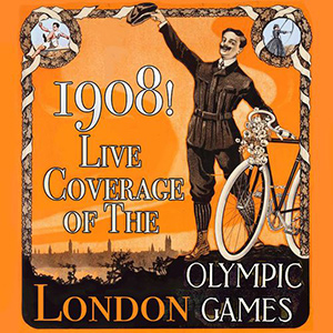 1908! Live Coverage of the 1908 London Olympic Games.