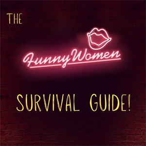 The Funny Women Survival Guide!.