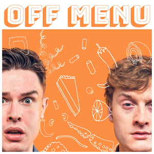 Off Menu. Image shows from L to R: Ed Gamble, James Acaster. Copyright: Paul Gilbey.