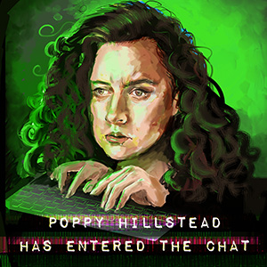 Poppy Hillstead has Entered the Chat. Poppy Hillstead.