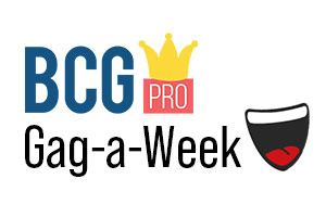 BCG Pro Gag-a-week competition