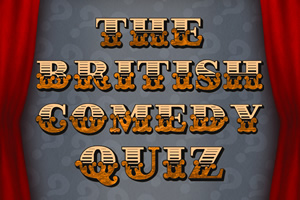 The British Comedy Quiz.
