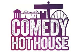 Comedy Hot House.