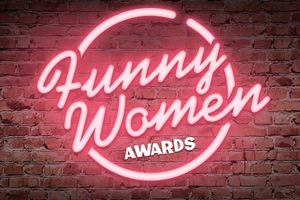 Funny Women Awards.